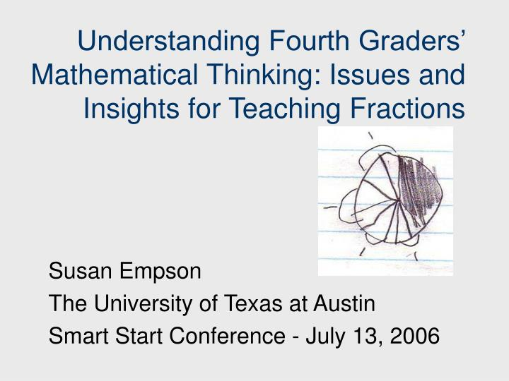 Understanding fourth graders mathematical thinking issues and insights for teaching fractions