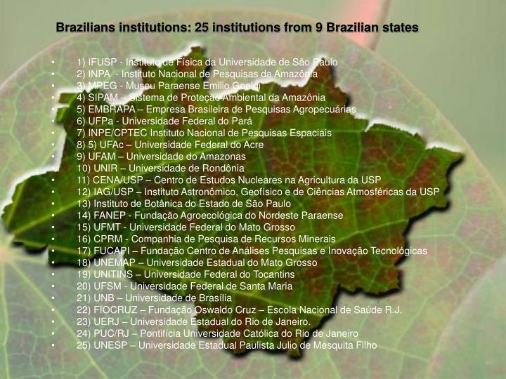 Brazilians institutions: 25 institutions from 9 Brazilian states
