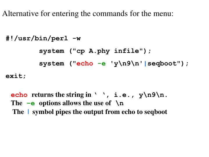 Alternative for entering the commands for the menu: