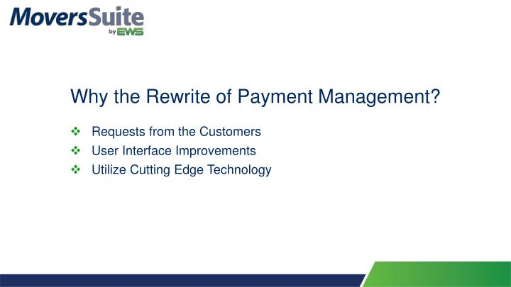 Why the rewrite of payment management