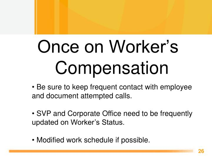 Once on Worker's Compensation