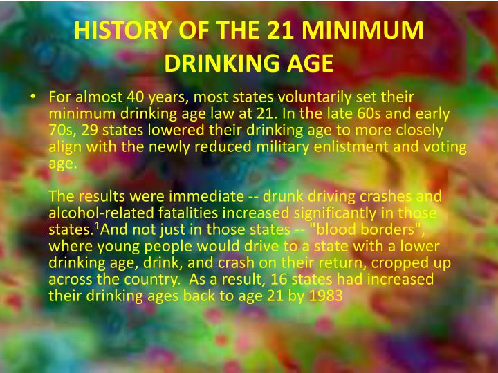 HISTORY OF THE 21 MINIMUM DRINKING AGE