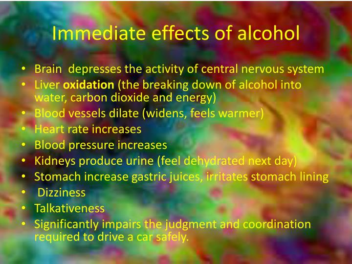 Immediate effects of alcohol