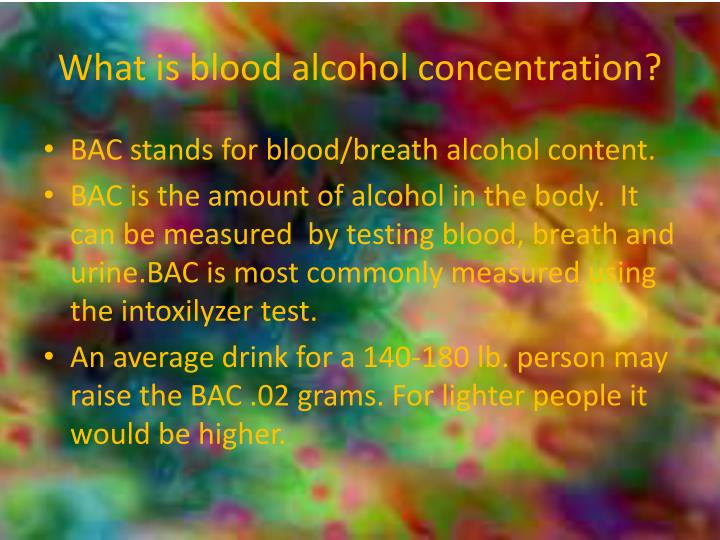 What is blood alcohol concentration?