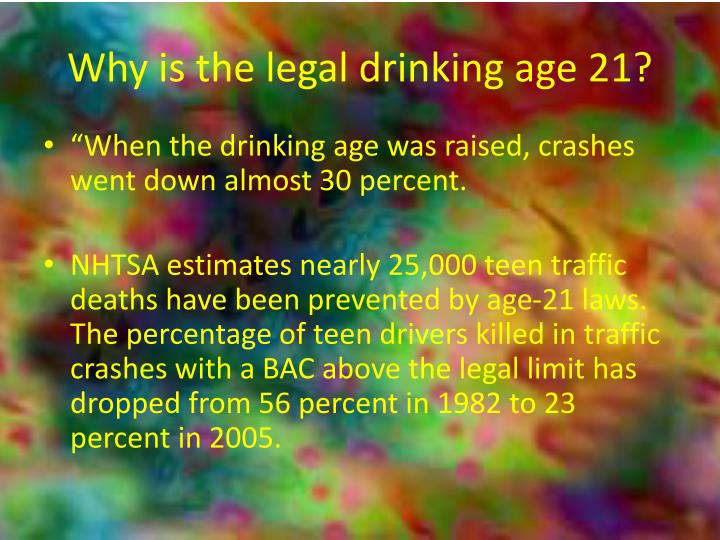Why is the legal drinking age 21?
