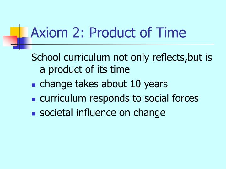 Axiom 2: Product of Time