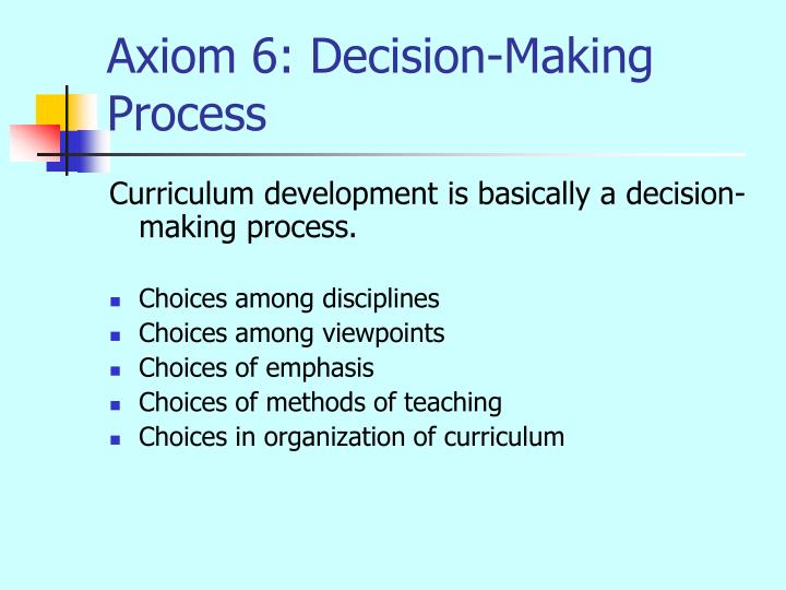 Axiom 6: Decision-Making Process