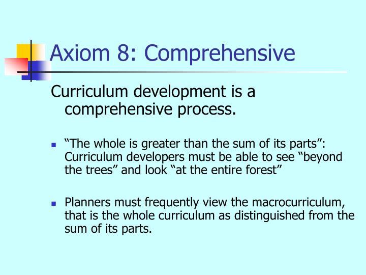 Axiom 8: Comprehensive