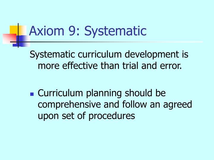 Axiom 9: Systematic