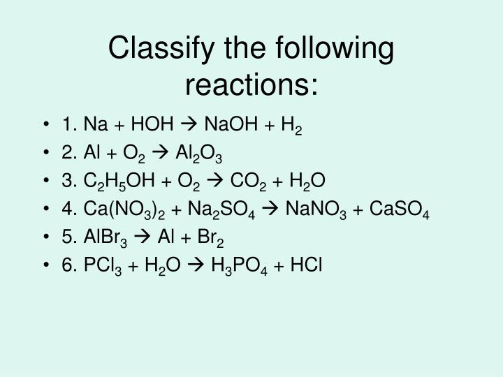 Classify the following reactions: