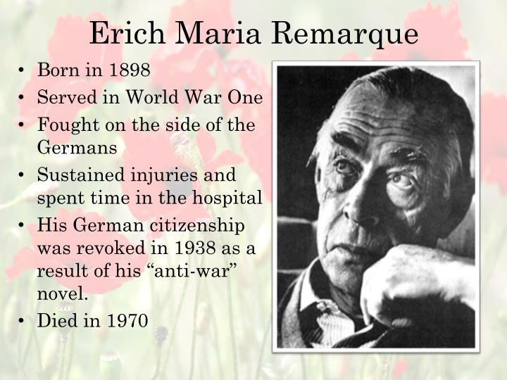 the two sides of war in all quiet on the western front by erich maria remarque All quiet on the western front is a novel by erich maria remarque, a german  veteran of world  1 title and translation 2 plot summary 3 themes 4 main  characters  paul's visit on leave to his home highlight the cost of the war on his  psyche  uses a combination of bartering and manipulation to stay by albert's  side.