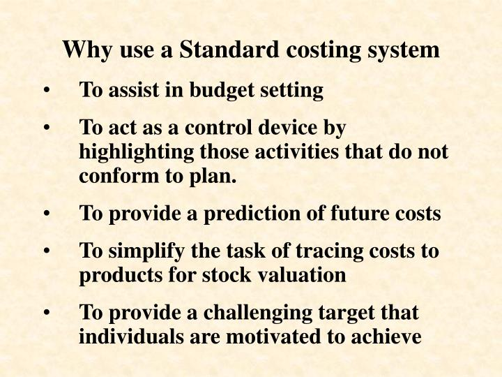 Why use a Standard costing system
