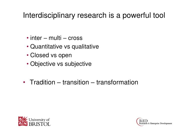 Interdisciplinary research is a powerful tool
