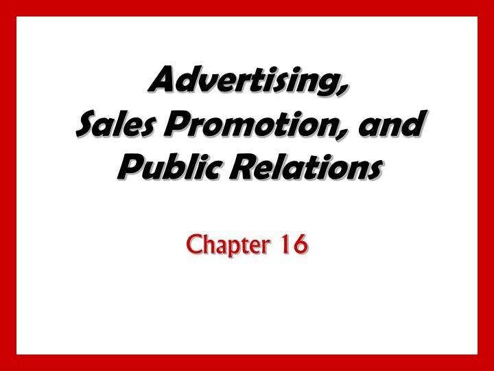 Advertising sales promotion and public relations