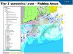 tier 2 screening layer fishing areas