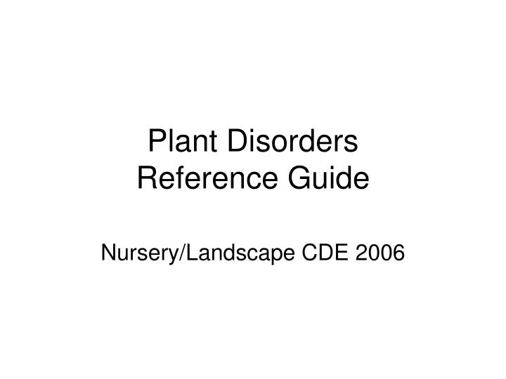 Plant disorders reference guide