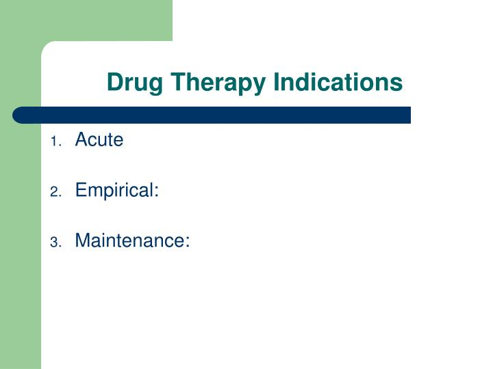 Drug Therapy Indications