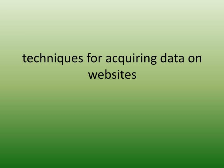 techniques for acquiring data on websites