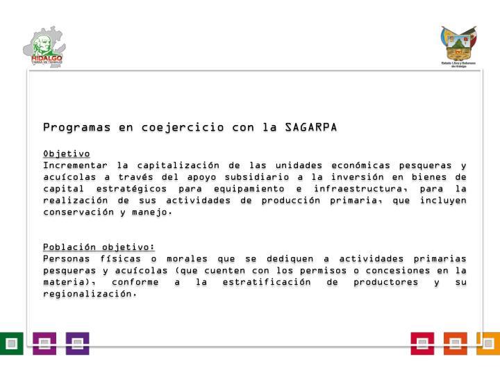 Programas en coejercicio con la SAGARPA