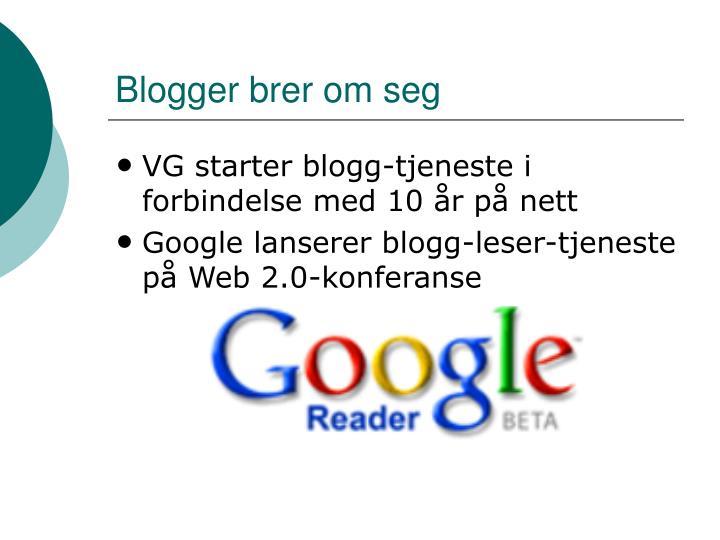 Blogger brer om seg