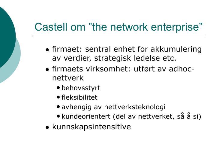 """Castell om """"the network enterprise"""""""