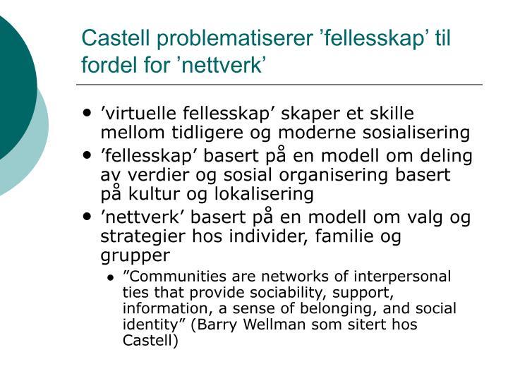 Castell problematiserer 'fellesskap' til fordel for 'nettverk'