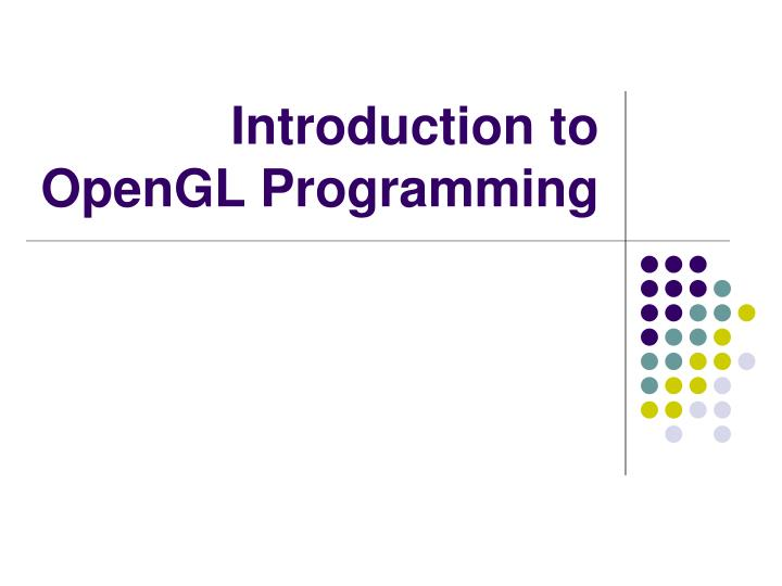 introduction to opengl programming n.