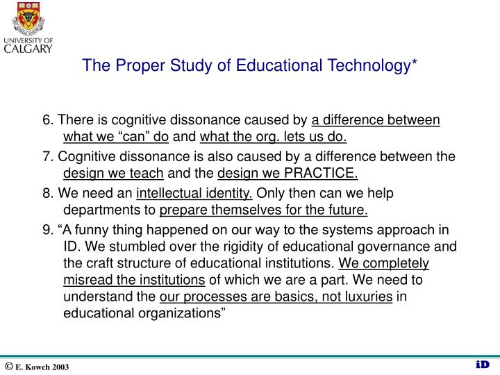 The Proper Study of Educational Technology*