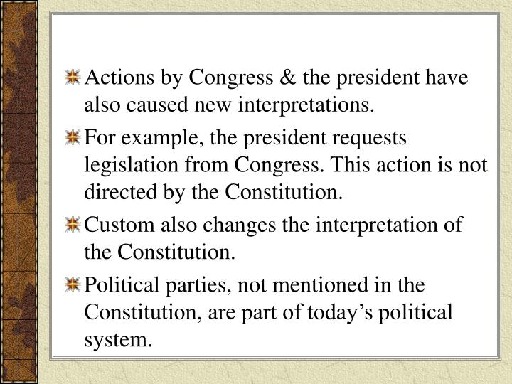 Actions by Congress & the president have also caused new interpretations.