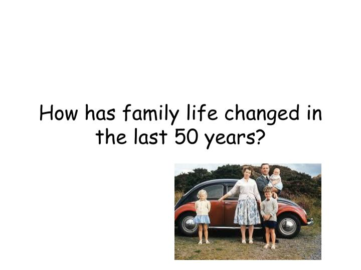 how has family changed in the last 50 years The distribution of americans among these various groups has fluctuated and changed over the past 50 years and family growth, and years of religious change.