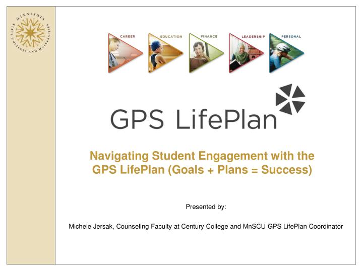 Navigating student engagement with the gps lifeplan goals plans success
