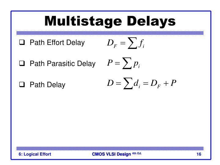 Multistage Delays