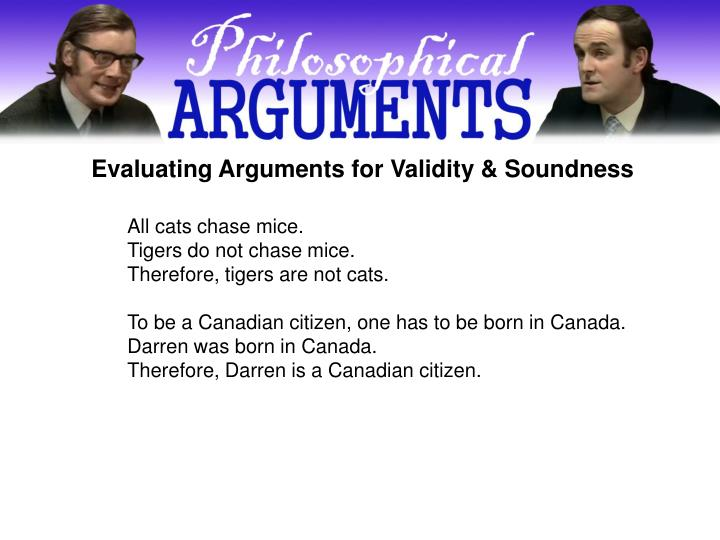 Evaluating Arguments for Validity & Soundness