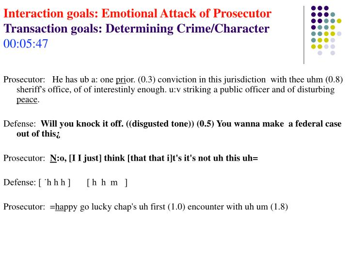 Interaction goals: Emotional Attack of Prosecutor