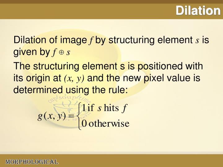 Dilation
