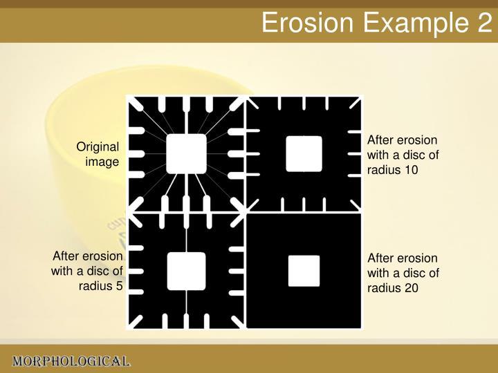 Erosion Example 2