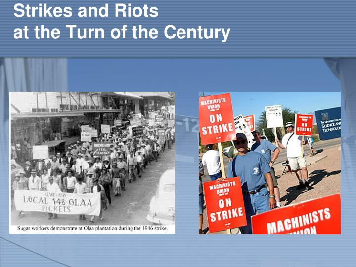 Strikes and Riots