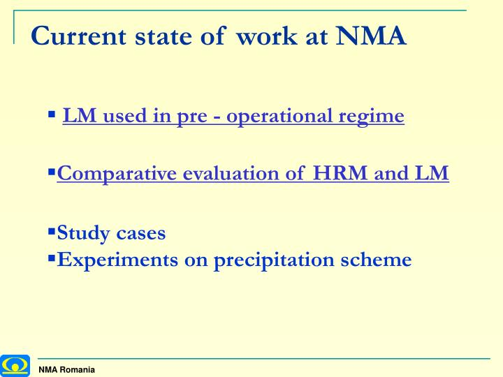 Current state of work at NMA