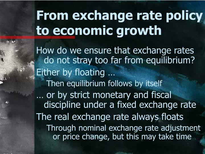 From exchange rate policy to economic growth
