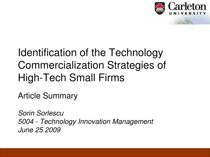 Identification of the Technology Commercialization Strategies of    High-Tech Small Firms