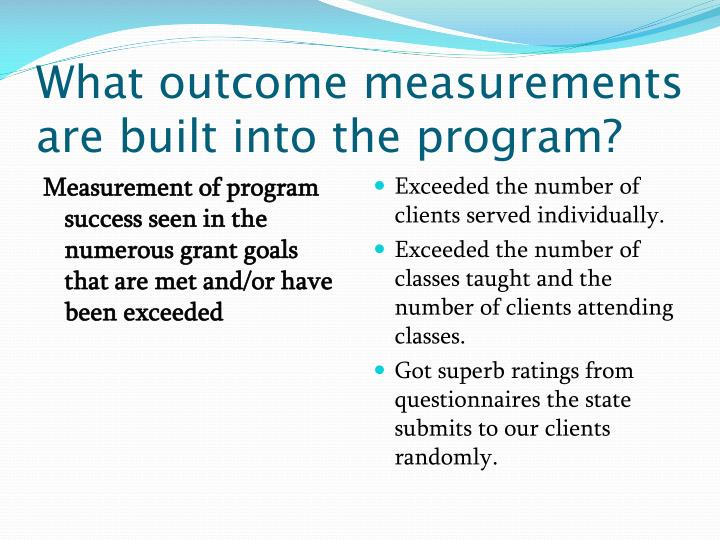 What outcome measurements are built into the program?