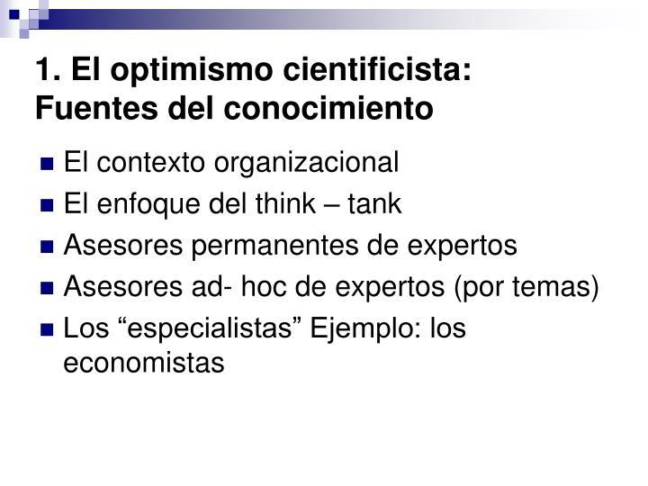 1. El optimismo cientificista: Fuentes del