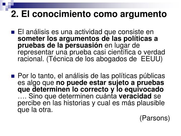 2. El conocimiento como argumento
