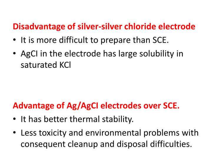 Disadvantage of silver-silver chloride electrode