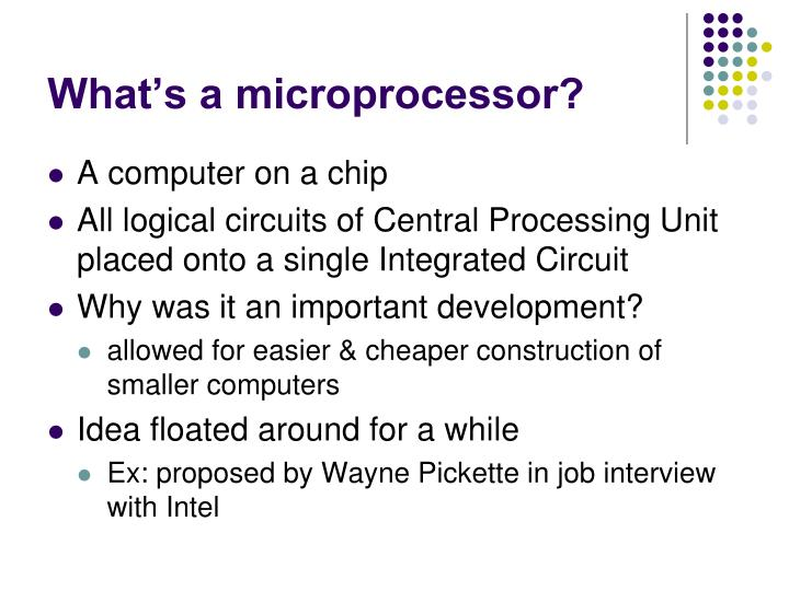 What s a microprocessor