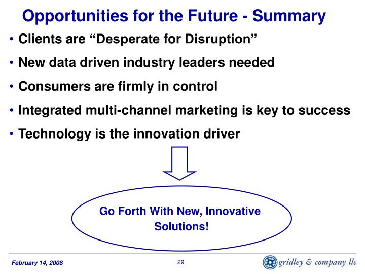 Opportunities for the Future - Summary