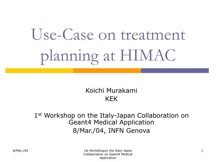 use case on treatment planning at himac n.