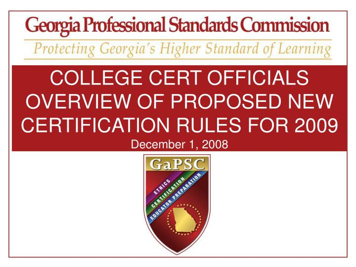 college cert officials overview of proposed new certification rules for 2009 december 1 2008 n.