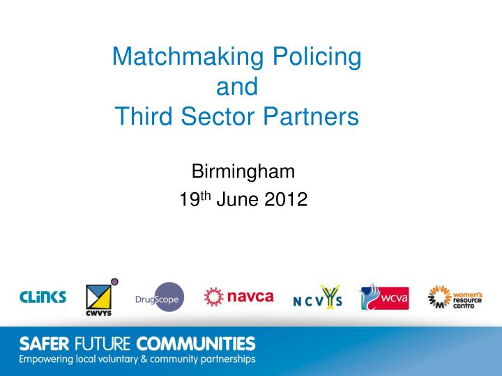 Matchmaking policing and third sector partners