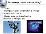 technology useful or controlling